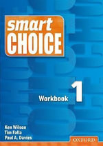 Smart Choice 1 : Workbook - Ken Wilson
