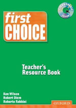 First Choice : Teacher's Resource Book with CD-ROM Pack: Teachers Resource Pack - Ken Wilson