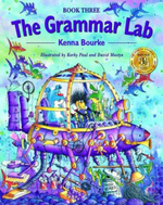 The Grammar Lab: Book Three : Grammar for 9- to 12-Year-Olds with Loveable Characters, Cartoons, and Humorous Illustrations - Kenna Bourke