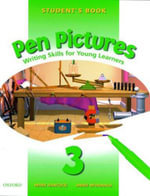 Pen Pictures: Student's Book Level 3 : Writing Skills for Young Learners - Mark Hancock
