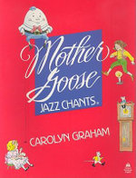 Mother Goose Jazz Chants : Student Book - Carolyn Graham