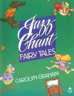 Jazz Chant Fairy Tales : Student Book - Carolyn Graham