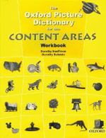 The Oxford Picture Dictionary for the Content Areas : Workbook - Dorothy Kauffman