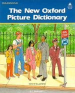 The New Oxford Picture Dictionary : DICTIONARIES BEGINNER TO PRE-INTERMED - E.C. Parnwell