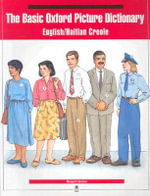 The Basic Oxford Picture Dictionary : English-Haitian-Creole edition - Margot F. Gramer