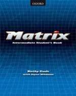 Matrix : Student's Book Intermediate level - Kathy Gude