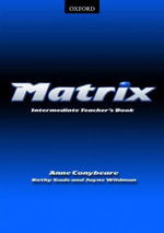 Matrix : Teacher's Book Intermediate level - Anne Conybeare