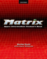 Matrix : Student's Book Upper-intermediate level - Kathy Gude