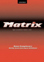 Matrix : Teacher's Book Upper-intermediate level - Kathy Gude