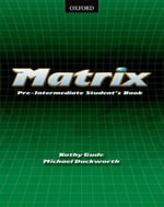 Matrix : Student's Book Pre-intermediate level - Kathy Gude