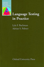 Language Testing in Practice : Designing and Developing Useful Language Tests - Lyle F. Bachman