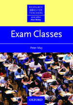 Exam Classes : Resource Books For Teachers - Peter May