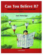 Can You Believe it?: Level 1 : Stories and Idioms from Real Life - Jann Huizenga