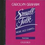 Small Talk : More Jazz Chants: Exercises Audio CD - Carolyn Graham