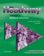 New Headway : Advanced: Workbook (Without Key) - Liz Soars
