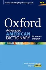 Oxford Advanced American Dictionary for Learners of English : A Dictionary for English Language Learners (ELLs) with CD-ROM That Develops Vocabulary and Writing Skills - Oxford Dictionaries