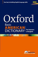 Oxford Basic American Dictionary for Learners of English : A Dictionary for English Language Learners (ELLs) with CD-ROM That Builds Content-area and Academic Vocabulary - Oxford University Press