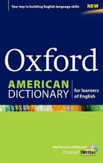 Oxford American Dictionary for Learners of English : A Dictionary for English Language Learners (ELLs) with CD-ROM That Builds Content-area and Academic Vocabulary - Oxford University Press