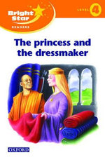 Bright Star Reader 4 : The Princess and the Dressmaker - Sue Mohamed
