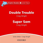 Dolphin Readers : Level 2: Double Trouble & Super Sam Audio CD - Professor of Music History Craig Wright