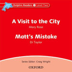 Dolphin Readers : Level 2: A Visit to the City & Matt's Mistake Audio CD - BROOKE