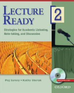 Lecture Ready 2 Student Book with DVD : Strategies for Academic Listening, Note-Taking, and Discussion - Peg Sarosy