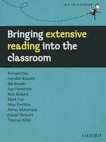 Bringing Extensive Reading into the Classroom : A Practical Guide to Introducing Extensive Reading and Its Benefits to the Learner - Richard Day
