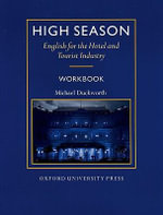 High Season: Workbook : English for the Hotel and Tourist Industry - Michael Duckworth