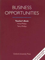 Business Opportunities : Teacher's Book - Anna Phillips