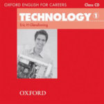 Oxford English for Careers : Technology 1: Class Audio CD - Eric Glendinning