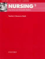 Oxford English for Careers : Nursing 1: Teacher's Resource Book - Tony Grice