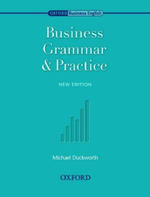 Oxford Business English : Business Grammar and Practice - Michael Duckworth