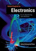 Oxford English for Electronics : Student's Book - Eric H. Glendinning