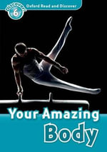 Oxford Read and Discover : Level 6: Your Amazing Body - OXFORD