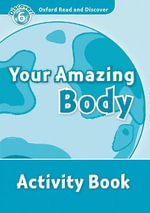 Oxford Read and Discover : Level 6: Your Amazing Body Activity Book - OXFORD