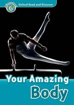Oxford Read and Discover : Level 6: Your Amazing Body Audio CD Pack - Robert Quinn