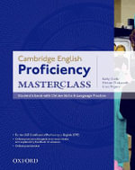 Cambridge English: Proficiency (CPE) Masterclass: Student's Book with Online Skills and Language Practice Pack : Master an Exceptional Level of English with Confidence - Kathy Gude