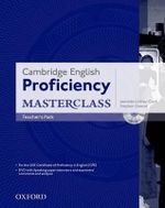 Cambridge English : Proficiency (CPE) Masterclass: Teacher's Pack - Kathy Gude