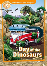 Oxford Read & Imagine : Level 5: Day of the Dinosaurs