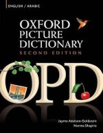 The Oxford Picture Dictionary : Bilingual Dictionary for Arabic-Speaking Teenage and Adult Students of English