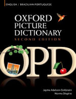 The Oxford Picture Dictionary English-Brazilian Portuguese Edition : Bilingual Dictionary for Brazilian Portuguese-Speaking Teenage and Adult Students of English