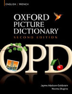 The Oxford Picture Dictionary English-French Edition : Bilingual Dictionary for French-Speaking Teenage and Adult Students of English - Jayme Adelson-Goldstien