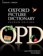 Oxford Picture Dictionary English-Korean Edition : Bilingual Dictionary for Korean-Speaking Teenage and Adult Students of English