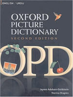 The Oxford Picture Dictionary : English-Urdu Edition : Bilingual Dictionary for Urdu-Speaking Teenage and Adult Students of English - Jayme Adelson-Goldstien