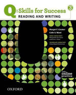 Q Skills for Success : Reading and Writing 3: Student Book with Online Practice - Colin S Ward