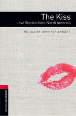 Oxford Bookworms Library : Stage 3: The Kiss: Love Stories from North America - Jennifer Bassett