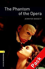 The Oxford Bookworms Library : Stage 1: The Phantom of the Opera Audio CD Pack - Jennifer Bassett