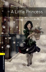 A Oxford Bookworms Library : Stage 1: A Little Princess: 400 Headwords - Frances Hodgson Burnett