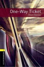 One-way Ticket - Short Stories : 400 Headwords - Jennifer Bassett