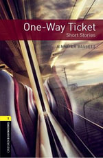 Oxford Bookworms Library : Stage 1: One-Way Ticket - Short Stories: 400 Headwords - Jennifer Bassett